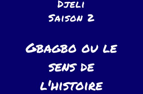 Article : [Podcast] Gbagbo ou le sens de l'histoire