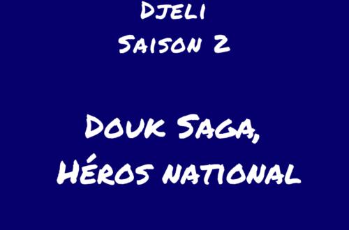 Article : [Podcast] Douk Saga,  héros national